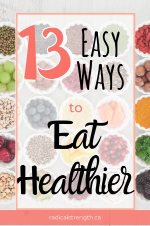 13 ways to eat healthier and have healthier eating habits