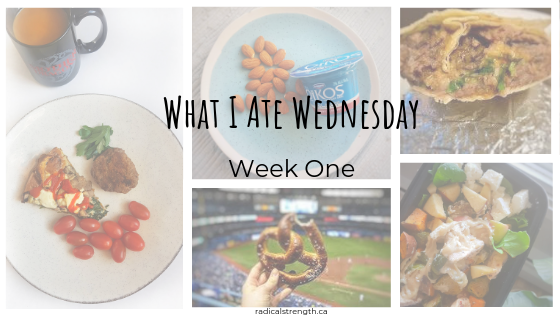 What I Ate Wednesday Week One, meals and snacks pictures