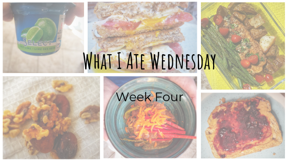 What I Ate Wednesday Week Four