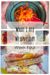 what I ate wednesday week four meals and snacks