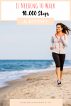 walking 10,000 steps a day a myth? pinterest