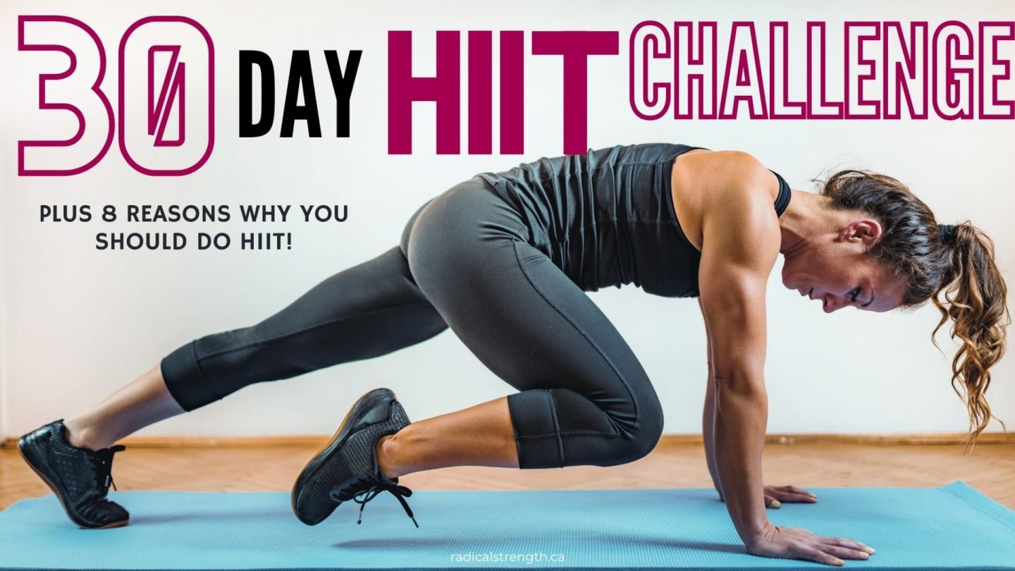 30 Day HIIT Challenge (Plus 8 Reasons To Do HIIT)