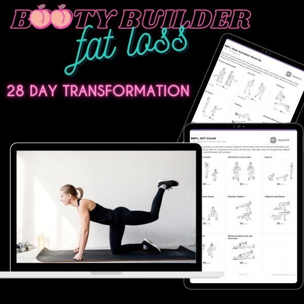 Booty Builder + Fat Loss 28 Day Transformation