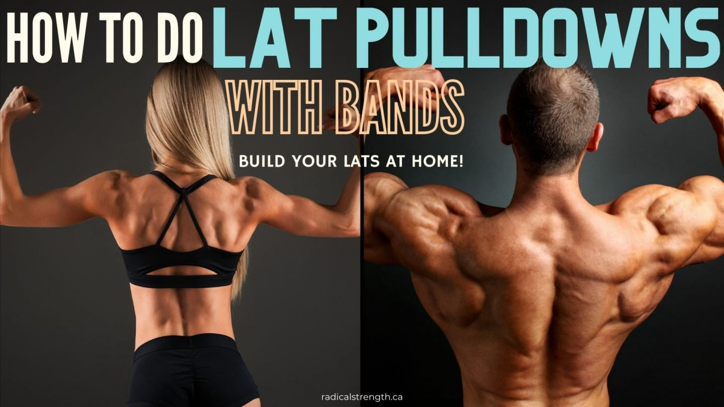 Resistance Band Lat Pulldowns at Home: How to Get a BIGGER, STRONGER BACK​